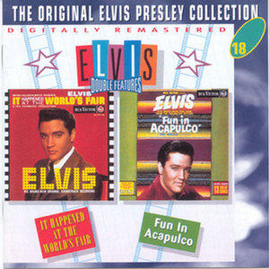 Elvis Presley - (Original Collection 18) It Happened at the World's Fair, Fun In Acapulco