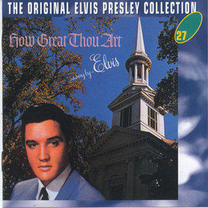 Elvis Presley - (Original Collection 27) How Great Thou Art